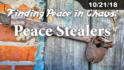"10.21.18 - ""Finding Peace in Chaos: Peace Stealers"" - Pastor Linda A. Wurzbacher"