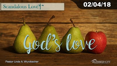 "02.04.18 - ""Scandalous Love: God's Love"" - Pastor Lin Wurzbacher"