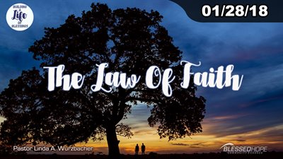 "01.28.18 - ""Building A Life Of Blessings: Law of Faith"" - Pastor Lin Wurzbacher"