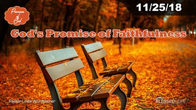 "11.25.18 - ""Promises of God: God's Promise of Faithfulness"" - Pastor Linda A. Wurzbacher"