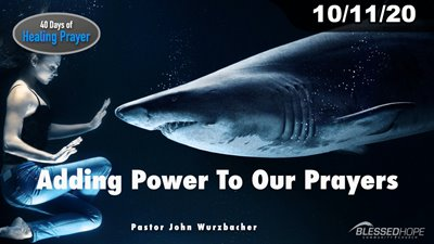10.11.2020 - 40 Days of Healing Prayer: Adding Power To Our Prayers